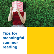To make the most of the summer reading experience, try these tips from Commonwealth Charter Academy teachers Abigail Saul and Jeremy Burkett.