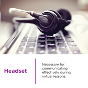 A headset is necessary for communicating effectively during virtual lessons with CCA teachers.
