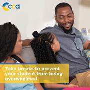 To make your student's experience at CCA successful, you should take breaks as needed to prevent your student from being overwhelmed.